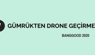 GÜMRÜKTEN DRONE GEÇİRMEK